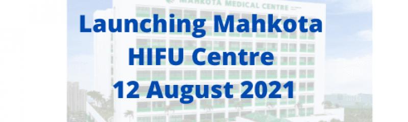 Launching Mahkota HIFU Centre 12 August 2021 copy